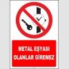 ZY2144 - ISO 7010 Metal Eşyası Olanlar Giremez