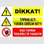 ZY2202 - Dikkat! Toprak Altı Yüksek Gerilim Hattı, Kazı Yapmak Tehlikeli ve Yasaktır