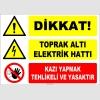 ZY2203 - Dikkat! Toprak Altı Elektrik Hattı, Kazı Yapmak Tehlikeli ve Yasaktır
