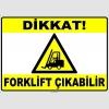 ZY2303 - ISO 7010 Dikkat Forklift Çıkabilir