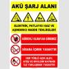 ZY2290 - Akü Şarj Alanı, Elektrik, Patlayıcı Gaz, Aşındırıcı Madde, görevli olmayan giremez, Sigara, alev, ateş, kıvılcım