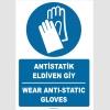 ZY2385 - ISO 7010 Türkçe İngilizce Antistatik Eldiven Giy, Wear Antistatic Gloves