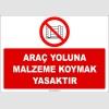 ZY2437  - Araç Yoluna Malzeme Koymak Yasaktır