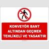 ZY2458 - Konveyör Bant Altından Geçmek Tehlikeli ve Yasaktır