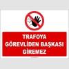 ZY2467 - Trafoya Görevliden Başkası Giremez