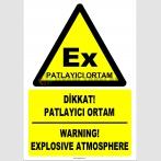 ZY2503 - Türkçe İngilizce Dikkat! Patlayıcı Ortam, Warning! Explosive Atmosphere