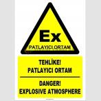 ZY2505 - Türkçe İngilizce Tehlike! Patlayıcı Ortam, Danger! Explosive Atmosphere
