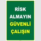 ZY2529 - Risk Almayın Güvenli Çalışın!