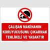 ZY2554 - Çalışan Makinanın Koruyucusunu Çıkarmak Tehlikeli ve Yasaktır