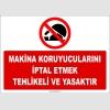 ZY2556 - Makina koruyucularını iptal etmek tehlikeli ve yasaktır