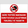 ZY2559 - Daire Testere Makinasını Koruyucusuz Çalıştırmak Tehlikeli ve Yasaktır