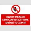 ZY2562 - Taşlama Makinasını Korkuluksuz Çalıştırmak Tehlikeli ve Yasaktır