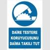ZY2564 - Daire Testere Koruyucusunu Daima Takılı Tut