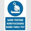 ZY2569 - Daire Testere Koruyucusunu Daima Takılı Tut