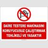 ZY2570 - Daire Testere Makinasını Koruyucusuz Çalıştırmak Tehlikeli ve Yasaktır