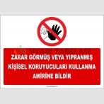 ZY2582 - Zarar görmüş veya yıpranmış kişisel koruyucuları kullanma amirine bildir