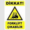 ZY1552 - ISO 7010 Dikkat Forklift Çıkabilir