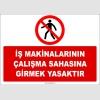 ZY2728 - İş Makinalarının Çalışma Sahasına Girmek Yasaktır