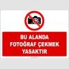 ZY2742 - Bu Alanda Fotoğraf Çekmek Yasaktır