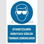 ZY2756 - Ziyaretçilerin Koruyucu Gözlük Takması Zorunludur