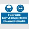 ZY2757 - Ziyaretçilerin Baret ve Koruyucu Gözlük Kullanması Zorunludur