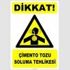 ZY2840 - Dikkat! Çimento Tozu Soluma Tehlikesi