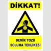 ZY2841 - Dikkat! Demir Tozu Soluma Tehlikesi