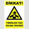 ZY2844 - Dikkat! Fiberglass Tozu Soluma Tehlikesi