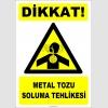 ZY2849 - Dikkat! Metal Tozu Soluma Tehlikesi
