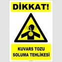 ZY2869 - Dikkat! Kuvars Tozu Soluma Tehlikesi