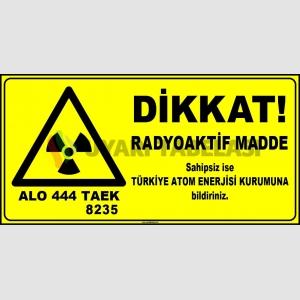 ZY2922 - ISO 7010 Dikkat! Radyoaktif Madde, Sahipsiz ise TAEK'e Bildiriniz, Alo 444