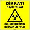 ZY2914 - Dikkat! X-Işını Cihazı, Çalıştırıldığında Radyasyon Yayar
