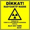 ZY2921 - Dikkat! Radyoaktif Madde, Sahipsiz ise TAEK'e Bildiriniz, Alo 444 TAEK