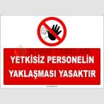 ZY2962 - Yetkisiz Personelin Yaklaşması Yasaktır