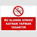 ZY3032 - Bu Alanda İzinsiz Kaynak Yapmak Yasaktır
