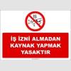 ZY3034 - İş İzni Almadan Kaynak Yapmak Yasaktır