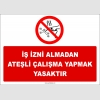 ZY3035 - İş İzni Almadan Ateşli Çalışma Yapmak Yasaktır