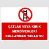 ZY3070 - Çatlak veya Kırık Merdivenleri Kullanmak Yasaktır