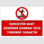 ZY3087 - Konveyör Bant Üzerinde Durmak Yürümek Tehlikeli ve Yasaktır