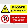 ZY3093 - Dikkat! Şantiye Çıkışı, Park Etmek Yasaktır