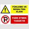 ZY3094 - Yükleme ve Boşaltma Alanı, Park Etmek Yasaktır