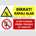 ZY3125 - Dikkat! Kapalı Alan, İş İzni Almadan Girmek Tehlikeli ve Yasaktır