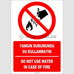 EF1324 - Türkçe İngilizce Yangın Durumunda Su Kullanmayın, Do Not Use Water On Fires