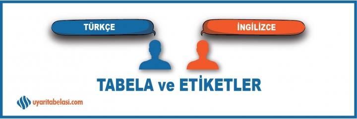Türkçe - İngilizce Tabelalar