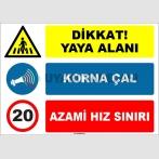 EF1578 - Dikkat Yaya Alanı, Korna Çal, Azami Hız Sınırı 20 km