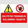 EF1891 - Ehliyetsiz Personelin Kullanması Yasaktır