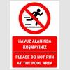 EF2433 - Türkçe İngilizce Havuz Alanında Koşmayınız, Please Do Not Run On The Pool Area