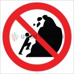 EF2713 - Kayalara Tırmanmak Tehlikeli ve Yasaktır İşareti/Levhası/Etiketi
