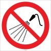 EF2718 - Su Püskürtmek Yasaktır İşareti/Levhası/Etiketi