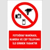 EF2752 - Fotoğraf Makinası, Kamera ve Cep Telefonu İle Girmek Yasaktır